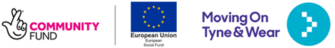 The logos for the National Lottery Community Fund, European Union Social Fund, and the Moving on Tyne and Wear service